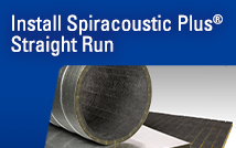 How to Install Spiracoustic Plus®: Straight Duct